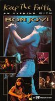 Keep The Faith - An Evening With Bon Jovi